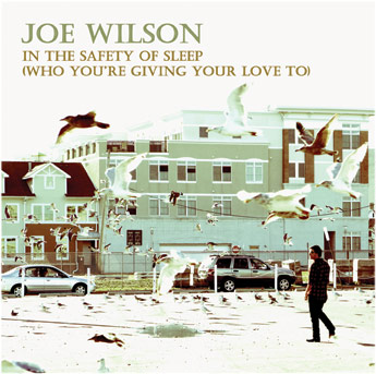 Joe Wilson In The Safety Of Sleep Single